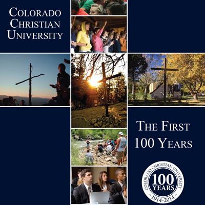 Colorado Christian University: The First 100 Years
