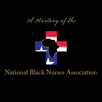 A History of the National Black Nurses Association, Volume II, 1999–2013