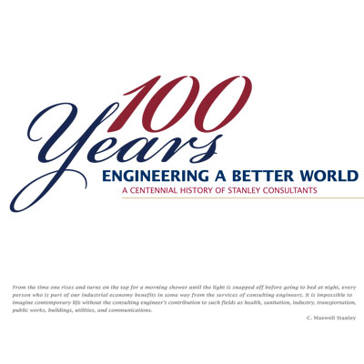 Engineering A Better World: A Centennial History of Stanley Consultants