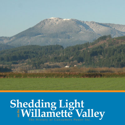 Shedding Light on the Willamette Valley: The History of Consumers Power Inc.