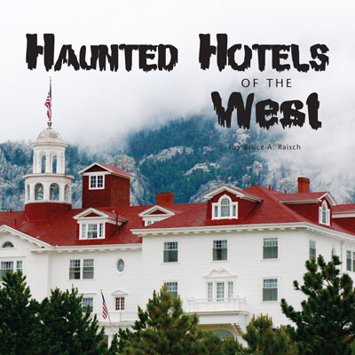 Haunted Hotels of the West