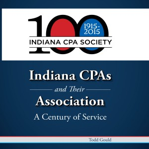 Indiana CPAs and Their Association: A Century of Service