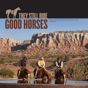 They Still Ride Good Horses: A History of the American Quarter Horse Association 1990-2014