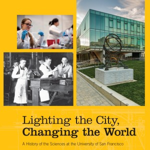 Lighting the City, Changing the World: A History of the Sciences at the University of San Francisco