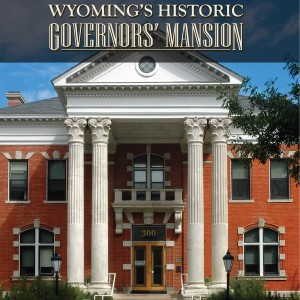 Wyoming's Historic Governors' Mansion