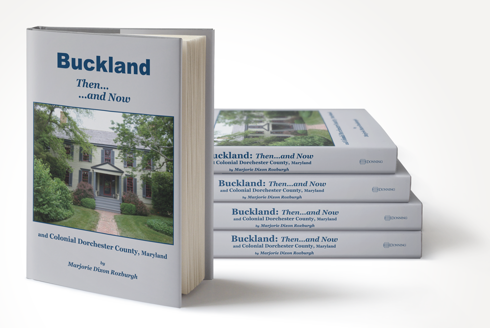 Buckland: Then…and Now and Colonial Dorchester County, Maryland
