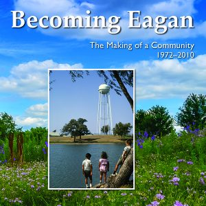 Becoming Eagan • The Making of a Community 1972–2010