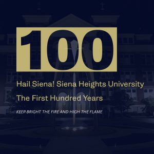 Hail, Siena! Siena Heights University: The First Hundred Years
