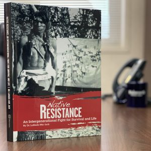 Native Resistance: An Intergenerational Fight for Survival and Life