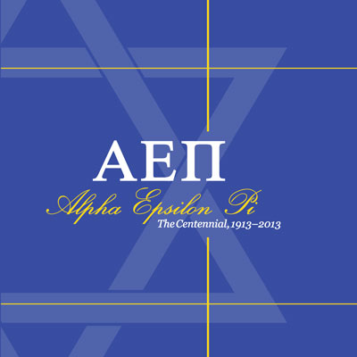 Alpha Epsilon Pi: The Centennial, 1913–2013