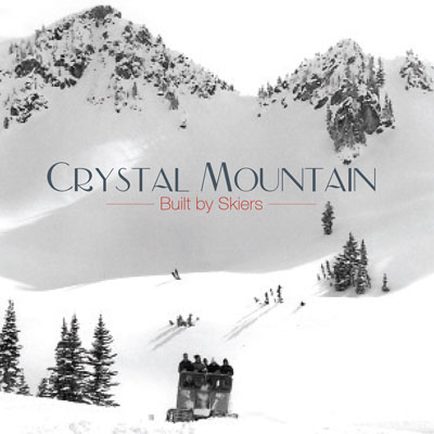 Crystal Mountain: Built By Skiers