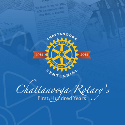 Chattanooga Rotary's First Hundred Years
