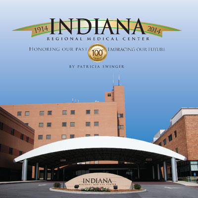 Indiana Regional Medical Center 1914-2014