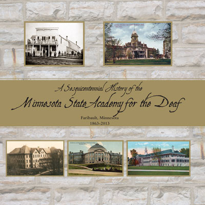 A Sesquicentennial History of the Minnesota State Academy for the Deaf