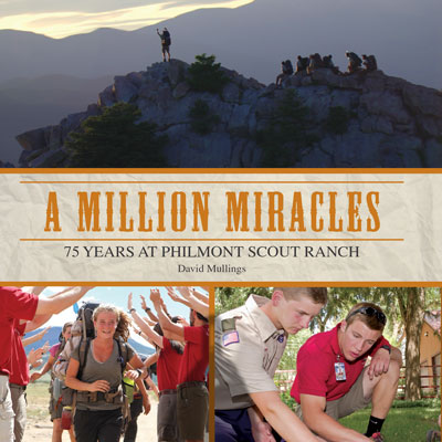 A Million Miracles: 75 Years at Philmont Scout Ranch