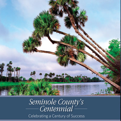 Seminole County's Centennial: Celebrating a Century of Success