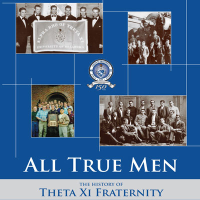 All True Men: The History of Theta Xi Fraternity