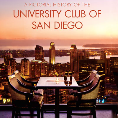 A Pictorial History of the University Club of San Diego