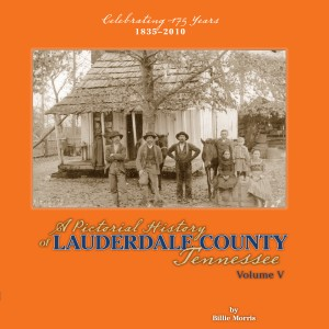 A Pictorial History of Lauderdale County Tennessee Volume V