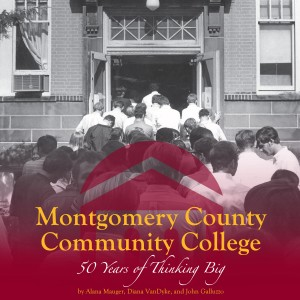 Montgomery County Community College: 50 Years of Thinking Big
