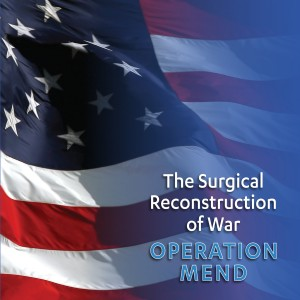 The Surgical Reconstruction of War: Operation Mend