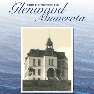 From the Tourists' Eyes: Glenwood Minnesota